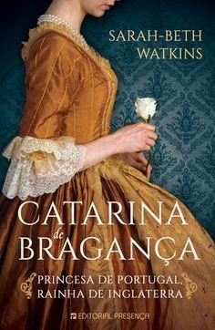 Catarina De Braganca Biografia Da Princesa De Portugal Que Foi