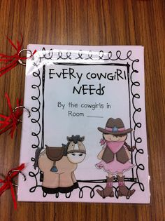 wild west unit. Every Cowgirl Needs... book. Do a Every Cowboy Needs... book as well. Each page of the book is made by the students who draw a picture of what a cowgirl/boy needs. Read Every Cowgirl Needs a Horse book with this