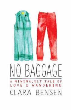 No Baggage: a Minimalist Tale of Love & Wandering by Clara Bensen #travel #memoir