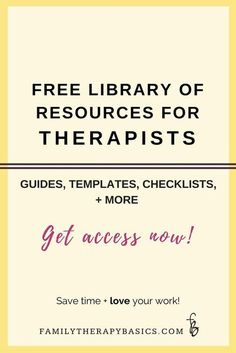 Want access to resources to simplify your work, organize your therapy sessions, and keep you on track? This library for therapists includes guides, checklists, templates, and more . . . for free!: