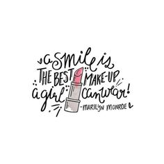 """""""A smile is the best makeup a girl can wear."""" ~Marilyn Monroe"""