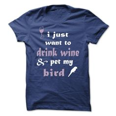View images & photos of Drink Wine & Pet My Bird t-shirts & hoodies