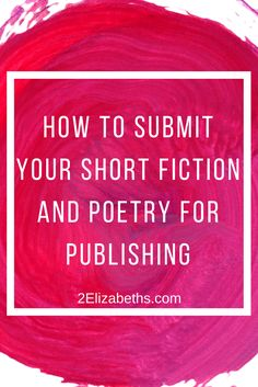 A Beginner's Guide: How to Submit Your Short Fiction and Poetry | You've written a piece you are proud of, and you want to begin submitting your work to literary magazines. Congratulations! Click through to read the article that breaks down how to submit your work, and be sure to download the FREE cover letter cheat sheet and templates!