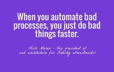 Check out my new PixTeller design! :: When you automate bad processes, you just do bad things fast...