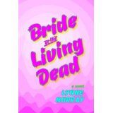 Bride of the Living Dead (Kindle Edition)By Lynne Murray