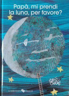 CiaU: Ehi papà, mi prendi la luna? / Attività musicali con un libro di Eric Carle e con un regalo di papà. #educazionemusicale con i #libriperbambini