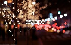 escape  ... Uploaded with Pinterest Android app. Get it here: http://bit.ly/w38r4m