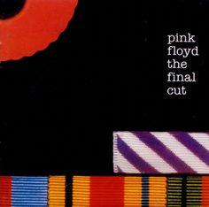 The Final Cut - Pink Floyd, my favourite Floyd (read; Waters) album...