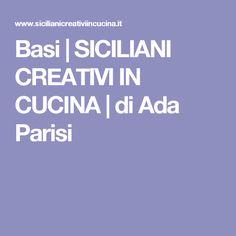 Basi   SICILIANI CREATIVI IN CUCINA   di Ada Parisi