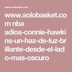 www.solobasket.com nba adios-connie-hawkins-un-haz-de-luz-brillante-desde-el-lado-mas-oscuro