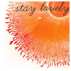 stay lovely.