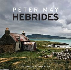"Read ""Hebrides"" by Peter May available from Rakuten Kobo. The landscape of the Outer Hebrides, with its stark cliffs, ghostly mists and lonely beaches, has become a definitive ch. Hobbit, Peter May, David Wilson, Northern Island, Isle Of Harris, Outer Hebrides, Whistler, Archipelago, Island Life"