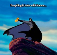 Everything is better with Batman...> I tried not to pin, I seriously did...but in the end I failed