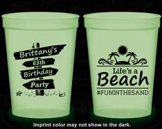 65th Birthday Glow in the Dark Cups, Life's a Beach, Beach Birthday, Tropical Birthday, Glow Birthday Party (20210)