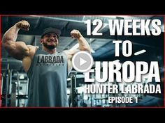 12 Weeks to Contest - Road to Europa Hunter Labrada
