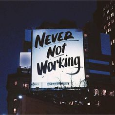· Never Not #Working · Credits: Karlie Kloss — #inspiration #domore