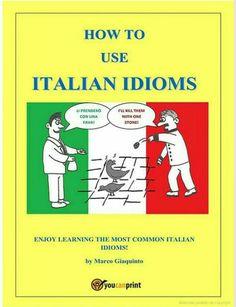 Learning Italian - HOW TO USE ITALIAN IDIOMS