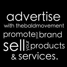 Do you have products & services that can be of a GREAT benefit to our Bald Following. We'd love you build your brand and expose your business to our beautiful audience. Email contact@thebaldmovement.com for details.
