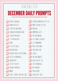 December Daily Prompts. Ideas to do pages on if stumped. Could come in handy.