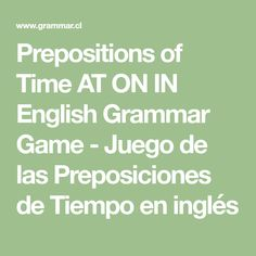 Free English Grammar Game to practice the Prepositions of Time (At, On, In) English Grammar Games, Grammar Book, Prepositions, Math Equations, Books, Games, Libros, Book, Book Illustrations