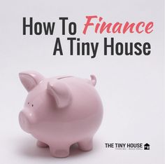 Wondering how to finance your #tinyhouse- Here's a guide to the funding sources that are available.
