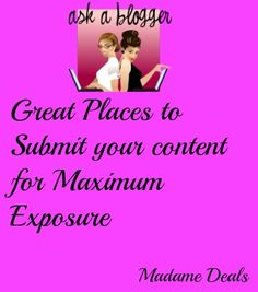 Blog post at Real Advice Gal : Ask a Blogger: Places to submit your content     As a blogger, we all want to be heard, and our content to be seen by as many peo[..]