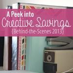 A Peek into Creative Savings {Behind-the-Scenes 2013}