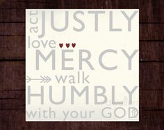 "Micah 6:8  Printable 8""X8"" Christian wall art decor. Act Justly, love Mercy, walk Humbly with your God. Scripture Wall Art decor, Christian quotes and printables by dwellart."