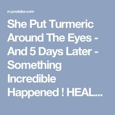 She Put Turmeric Around The Eyes - And 5 Days Later - Something Incredible Happened ! HEALTH BENEFIT - YouTube