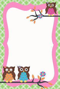 Two cute designs for you today featuring super cute OWLS! Just add your custom text using your favorite photo editing site. I work . Borders For Paper, Borders And Frames, Owl Invitations, Free Printable Stationery, Owl Wallpaper, Owl Birthday Parties, Owl Classroom, School Frame, Binder Covers