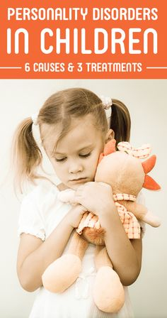 Personality Disorders In Children - 6 Causes & 3 Treatments You Should Be Aware Of