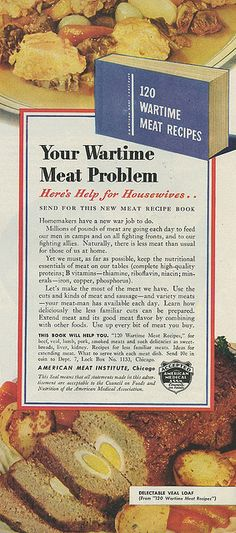 """Your Wartime Meat Problem...help for housewives..."", American Meat Institute, 1943"