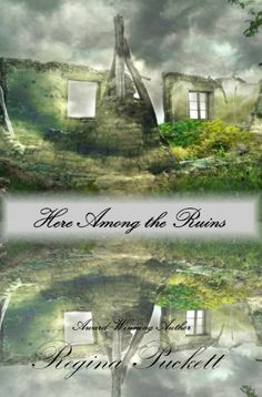 Here Among the Ruins by Regina Puckett, http://www.amazon.com/dp/B00GSD1GEM/ref=cm_sw_r_pi_dp_1dmJsb18J1GXJ