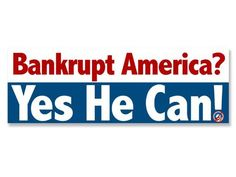 Bankrupt America Yes He Can