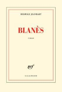 Blanès : roman / Hedwige Jeanmart - [Paris] : Gallimard, cop. 2014