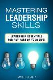 Free Kindle Book -   Leadership: Mastering Leadership Skills: Leadership Essentials for Any Part of Your Life! (leadership books, leadership challenge, leadership theory and practice, leadership and self deception) Check more at http://www.free-kindle-books-4u.com/business-moneyfree-leadership-mastering-leadership-skills-leadership-essentials-for-any-part-of-your-life-leadership-books-leadership-challenge-leadership-theory-and-practice-leadersh/