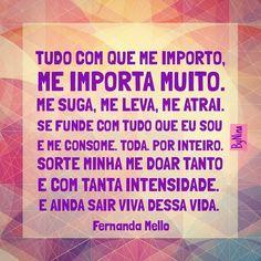 "@instabynina's photo: ""#regram @fernandacmello Super indico o insta dela! #frases #textos #vida #fernandamello #instabynina"""