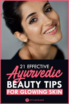 21 Simple And Effective Ayurvedic Beauty Tips For Glowing Skin