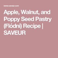Apple, Walnut, and Poppy Seed Pastry (Flódni) Recipe | SAVEUR