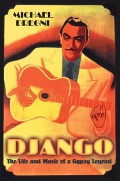 Django: The Life and Music of a Gypsy Legend by Michael Dregni. To me the one and only Django.  Worth a read even if you aren't into music, Great cultural story.