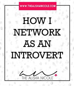 How I Network As An Introvert — The Alisha Nicole