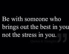 Be with someone ...