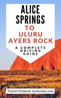 Alice Springs to Uluru Driving Guide