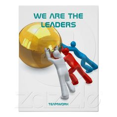 *We are the leaders* Teamwork and Leadership Posters, customizable #zazzle #teamwork