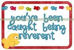 Reverence card/treat. Perhaps this would encourage some of the kids to sit quietly for a few minutes.