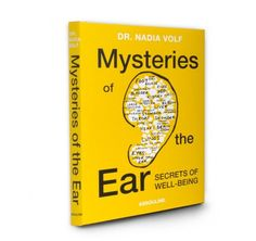 Mysteries Of The Ear by Dr. Nadia Volf - Assouline