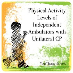 Physical Activity LEvels of Children with CP - www.YourTherapySource.com
