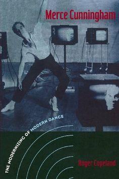 Merce Cunningham: The Modernizing of Modern Dance by Roger Copeland, http://www.amazon.com/dp/0415965756/ref=cm_sw_r_pi_dp_bWB.rb1PFM8TP