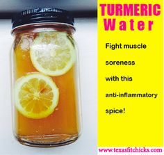 Sore Muscles? Try Water with Turmeric!! | Texas Fit Chicks