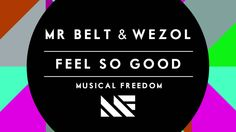 Mr. Belt & Wezol - Feel So Good (Available September 1)